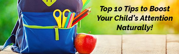 Top 10 Tips to Boost Your Child's Attention Naturally!