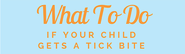 What To Do If Your Child Gets a Tick Bite