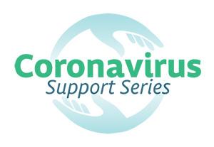 Coronavirus Support Series