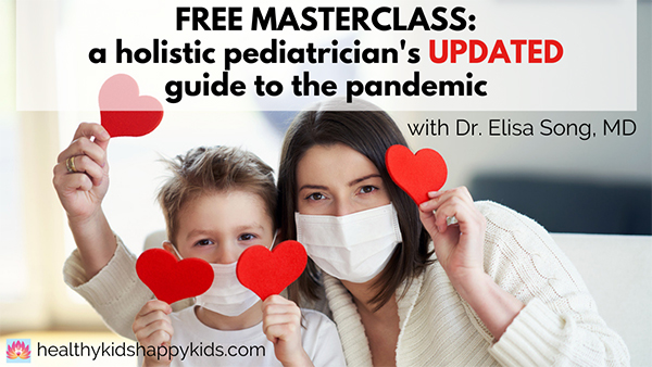 a holistic pediatrician's UPDATED guide to the pandemic
